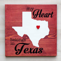 Texas or Any US state shape wood sign wall art - My Heart Belongs in TX. 6 stain colors. Country Chic, Rustic, Cabin, Wedding Decor