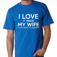FOOTBALL T Shirt I Love It WHen My wife Lets Me Watch The SEAHAWKS T Shirt Birthday Gift T Shirt Christmas Gift Seattle Seahawks T Shirt