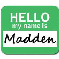 Madden Hello My Name Is Mouse Pad