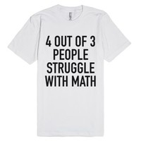4 Out Of 3 People Struggle With Math T-Shirt (IDA310217)-T-Shirt