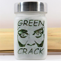Green Crack Stash Jars - Cannabis Strain Etched Glass Weed Accessories & Stoner Gifts by Twisted420Glass