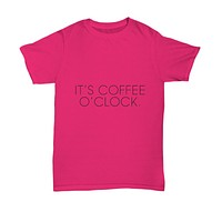 It's Coffee O'Clock Funny Drinking Time