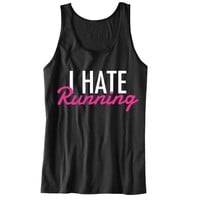 I Hate Running Unisex Tank Top - For Gym Time - Great Motivation