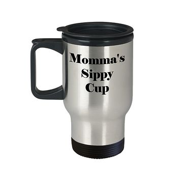 Funny Travel Coffee Mug/ Momma's sippy cup/tea cup gift moms new mothers baby shower