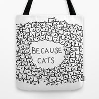 Because cats Tote Bag by Kitten Rain