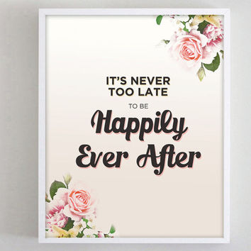 Print Happily Ever After Quote Poster Inspiring Words Vintage Floral Inspirational Office Decor Dorm Art Typography Happiness