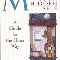 Mastering Your Hidden Self: A Guide to the Huna Way (A Quest Book)