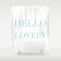 Shower Curtain - Hello Lovely  - Housewarming Gift - Bathroom Shower Curtain - Blue Shower Curtain - Fashion Decor