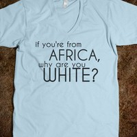 If you're from Africa...