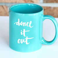 Dance it Out Mug
