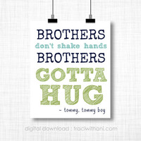 INSTANT DOWNLOAD - Brothers Gotta Hug: A Funny Wall Art Hanging or Iron On Graphic for Boys - Silly, Cute, Funny, Quote, Tommy Boy, Brothers