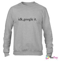 idk, google it Crewneck sweatshirtt