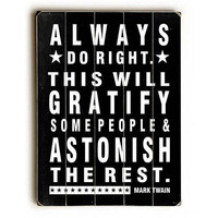 Mark Twain Always Do Right by Artist Nancy Anderson Wood Sign