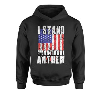 I Stand For Our National Anthem Youth-Sized Hoodie