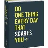 Do One Thing Every Day That Scares You: A Journal of 365 Acts of Bravery