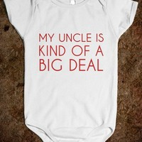 My Uncle Is Kind Of A Big Deal-Unisex White Baby Onesuit 00