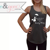 Practically Perfect in Every Way, Mary Poppins Tank // Mary Poppins Tank Top // Disney Shirt // Disney Apparel // Disney Movie Shirt