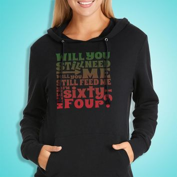 The Beatles Will You Still Need Me When I'M 64 64Th Birthday Art Women'S Hoodie