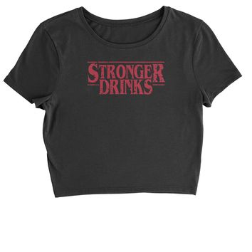 Stronger Drinks Cropped T-Shirt