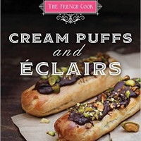 The French Cook: Cream Puffs and Eclairs