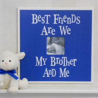 Baby Boy Wall Decor Blue Picture Frames Gift for Boy Gifts - Best Friends Are We Brother