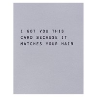 Matches Your Hair Birthday Card