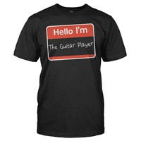 Hello I'm With The Guitar Player - T Shirt