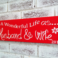 "Winter Wedding, Wedding Signs, Christmas decor, It's a Wonderful Life as Husband and Wife"" Newlyweds,  1st Christmas Mr. & Mrs., wall art"
