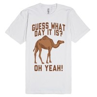 Guess What Day It Is?-Unisex White T-Shirt
