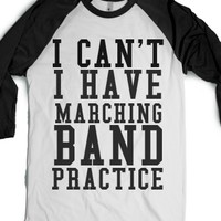 I Can't I Have Marching Band Practice-Unisex White/Black T-Shirt