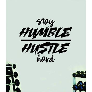 Stay Humble Hustle Hard V2 Quote Wall Decal Sticker Vinyl Art Decor Bedroom Room Boy Girl Inspirational Motivational Gym Fitness Health Exercise Lift Beast Workout