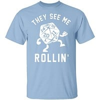 They See Me Rollin T-Shirt