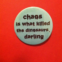 HEATHERS Chaos Killed the Dinosaurs Darling 2.25 in Blue Pinback Button - 80s, Soft Grunge, Drippy Letters, Trendy, Teen, Punk