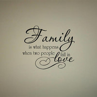 Family is what happens when two people fall in love Quote interior Wall decal Removable Vinyl wall decal Interior wall Decal