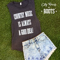 Country Music Is Always A Good Idea! Women's Muscle Tank