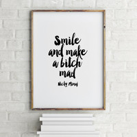 "Nicki Minaj Quote"" Smile And Make A Bitch Mad"" Motivational Quote,Inspirational Art,Printable Art,Gift Idea,Smile Poster,Home Decor"