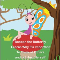 Bonbon The Butterfly Learns Why it's Important to Think of Others and not just Herself (The Safari Children's Books on Good Behavior)