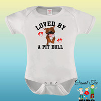 Loved by a Pit Bull Funny Baby Boy / Girl Baby Bodysuit or Toddler Tee