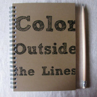 Color Outside the Lines - 5 x 7 journal