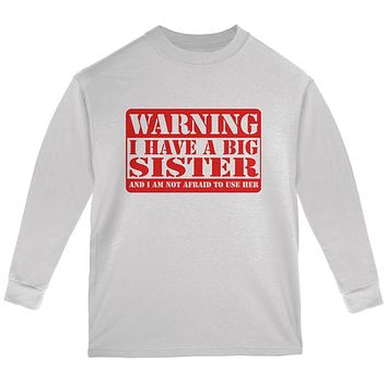 Warning Big Sister Youth Long Sleeve T Shirt