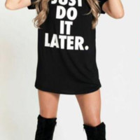 """""""Just Do It Later"""" Letter Print T-Shirt"""