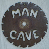 MAN CAVE Saw Blade Sign Wall Hanging - UPCYCLED Saw Blade - Wall Decor