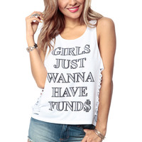 Girls Just Wanna Have Funds White Tank