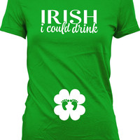 St. Patrick's Day Pregnancy Announcement T Shirt Irish I Could Drink T Shirt Pregnancy Reveal Gifts For Mothers St Patty's Day Ladies MD-405