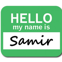 Samir Hello My Name Is Mouse Pad