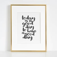 PRINTABLE WALL ART, Today Is A Good Day To Have A Good Day,Good Vibes Only Sign,Positive Quote,Be Happy Sign,Relax Quote,Quote Prints,Quotes