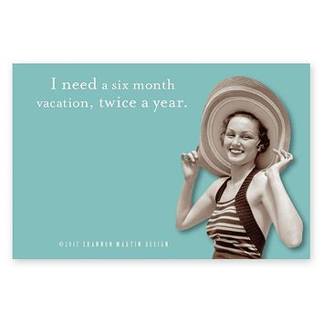 I Need A Six Month Vacation, Twice A Year Sticky Notes in Aqua
