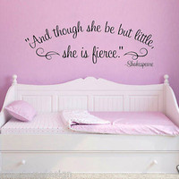 Though she be but little she is fierce Shakespeare Quote Vinyl Wall Decal Art