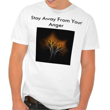 Stay Away From Your Anger (cont'd) Tshirt