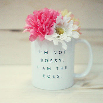 I'm Not Bossy, I Am the Boss Mug- Funny 11 oz Coffee Mug Cup Gift